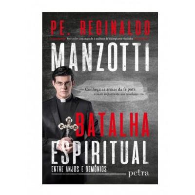 Batalha Espiritual - Entre Anjos e Demônios  (Pe. Reginaldo Manzotti)